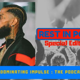Rest In Power Nip - Special  Edition