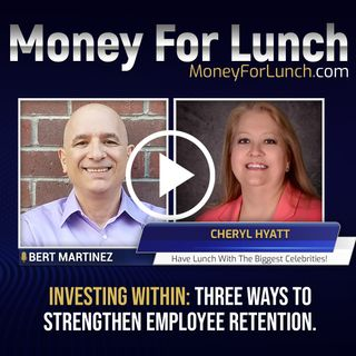 Cheryl Hyatt, Investing Within: Three Ways to Strengthen Employee Retention.