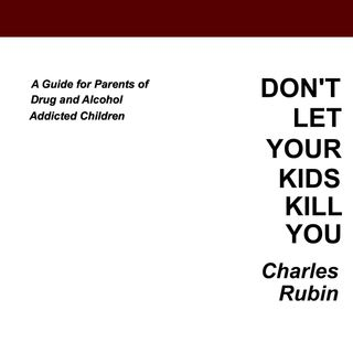 Don't Let Your Kids Kill You by Charles Rubin [12 Mins]