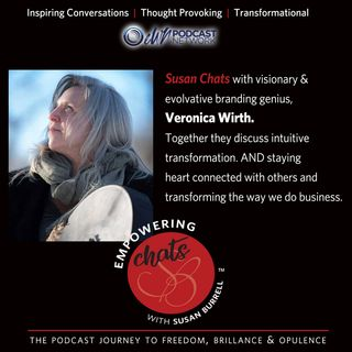 Susan Chats with Visionary and Evolvative Branding Genius, Veronica Wirth...