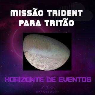 Horizonte de Eventos - Episódio 11 - Missão TRIDENT Para Tritão