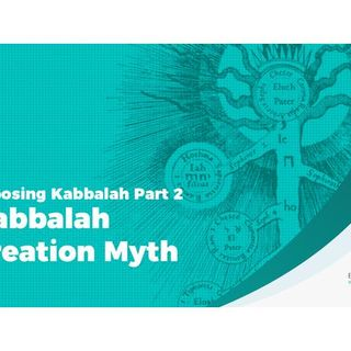 Exposing Kabbalah Part 2 Kabbalah Creation Myth