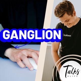 #024 - ganglion. Niby nic, a jednak potrafi dokuczyć