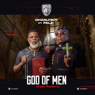 Charly Boy ft. Falz - God Of Men (Fake Pastors nersi radio )