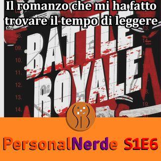 Battle Royale: il romanzo che mi ha aiutato a trovare il tempo per la lettura - PersonalNerde S1E6
