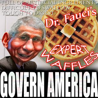 Govern America | March 6, 2021 | Flip Flop Fauci