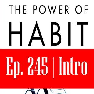 Ep. 245: द पॉवर ऑफ़ हैबिट - परिचय