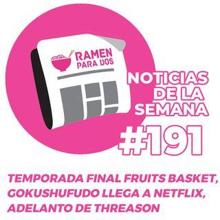 191. Temporada final de Fruits Basket, croufando de la editorial Fandogamia, Yakuza amo de casa llega a Netflix