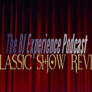 BJ's Classic Show Review Episode 1.