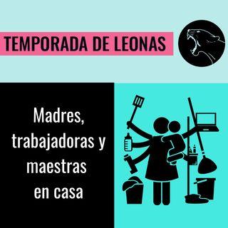 Madres, trabajadoras y maestras en casa