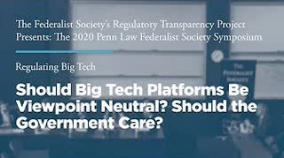 Should Big Tech Platforms Be Viewpoint Neutral? Should the Government Care?