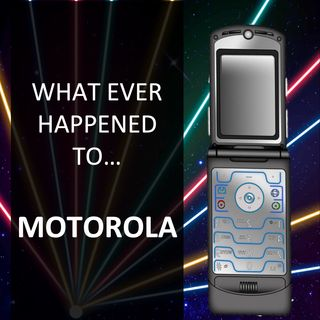 Whatever Happened To... Motorola