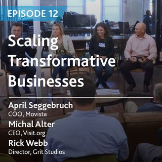 12 - Scaling Transformative Businesses