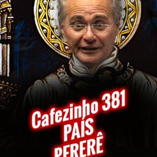 Cafezinho 381 – País-pererê