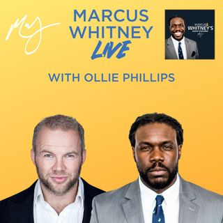 Marcus Whitney LIVE Ep. 52 - Ollie Phillips