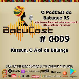 BatuCast - #0009 - Kassun, O Axé da Balança