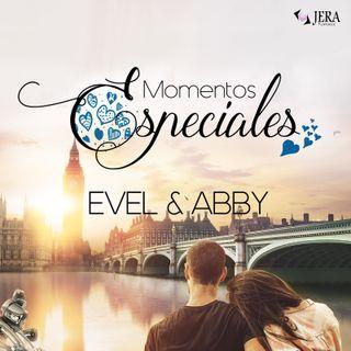 Momentos Especiales - Evel & Abby. Las incógnitas.