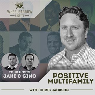 Positive Multifamily with Chris Jackson