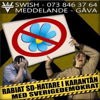 RABIAT SD-HATARE I KARANTÄN MED SVERIGEDEMOKRAT