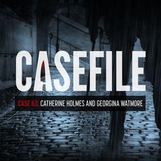 Case 63: Catherine Holmes and Georgina Watmore