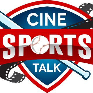 The CineSportsTalk Experience - S5 E7