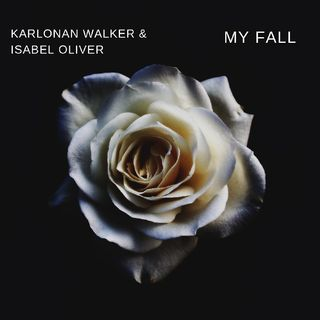 Karlonan Walker Feat. Isabel Oliver - My Fall