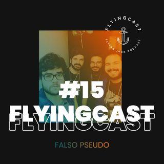 FlyingCast #15 - Falso Pseudo