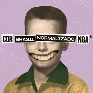 #64 - Brasil Normalizado