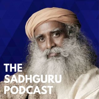 The Sadhguru Podcast