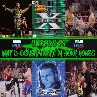 Episode 29: WWF D-Generation X: In Your House