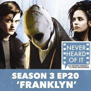 Season 3 Ep 20 - 'Franklyn'