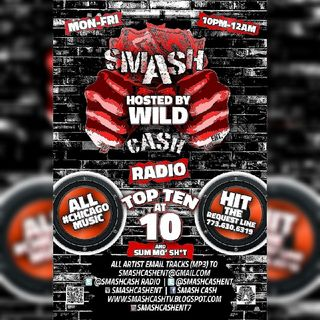 Smash Cash Radio Presents- Top Ten At 10p And Sum Mo 💩! Jan.11th