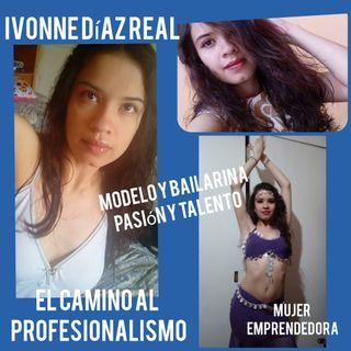 Entrevista con Ivonne Díaz Real. Soñadora y Emprendedora