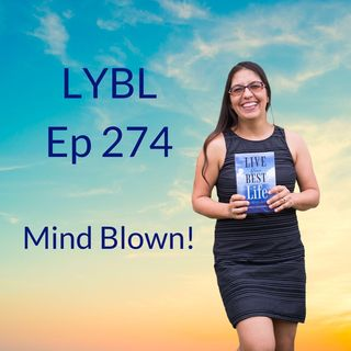 Ep  274 - Mind Blown 🤯
