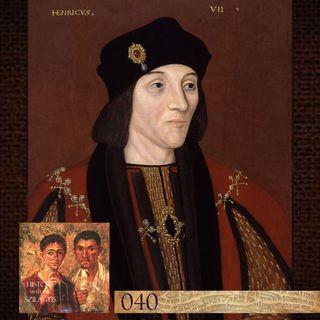HwtS: 040: Henry VII