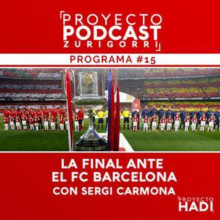 Programa #15 - La final ante el FC Barcelona, con Sergi Carmona