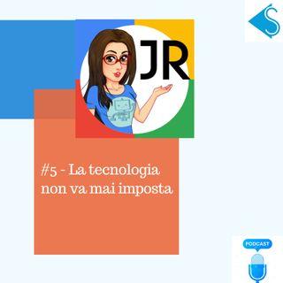#5-La tecnologia non va mai imposta - intervista a Jessica Redeghieri