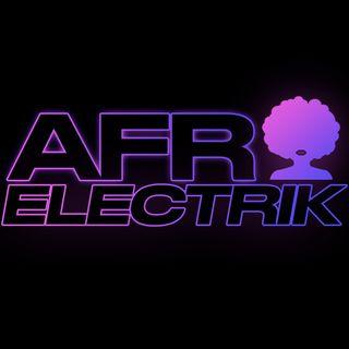 AfroElectrik S1EP4 Keep That Same Energy