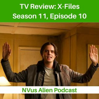 TV Review: X-FILES Season 11, Ep 10 – My Struggle IV