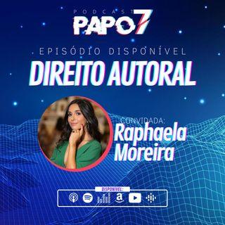 Direito Autoral com Advogada Raphaela Moreira