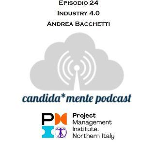 Episodio 24 - Andrea Bacchetti - Industry 4.0