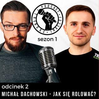TI 02 - Michał Dachowski - Jak się rolować i nie dać posklejać?