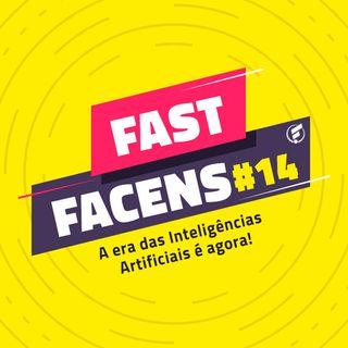 FAST Facens #14 A era das Inteligências Artificiais é agora!