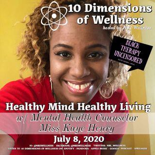 "Healthy Mind Healthy Body w/ Mental Health Therapist ""Miss Kaye"" Henry"
