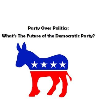 Politics Over Party: What's the Future of the Democratic Party?