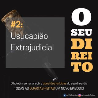 #2 - Usucapião Extrajudicial