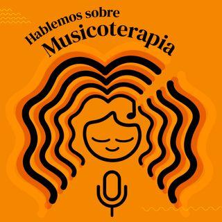 Episodio 1: ¿Qué es la musicoterapia?