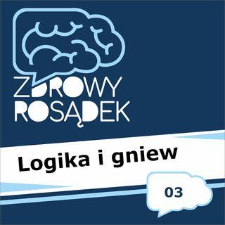 03 - Logika i gniew