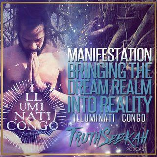 Illuminati Congo | Manifestation | Bringing The Dream Realm Into Reality