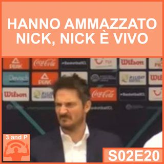 S02E20 - Hanno ammazzato Nick, Nick è vivo